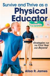 Survive and Thrive as a Physical Educator: Stragegies for the First Year and Beyond