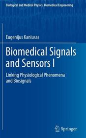 Biomedical Signals and Sensors I: Linking Physiological Phenomena and Biosignals