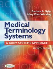 Medical Terminology Systems: A Body Systems Approach. Text with Access Code for Medical Language Lab Website