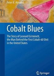 Cobalt Blues: The Story of Leonard Grimmett, the Man Behind the First Cobalt-60 Unit in the United States Cover Image