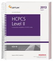 Expert 2013: HCPCS Level II. A Resourceful Compilation of HCPCS Codes