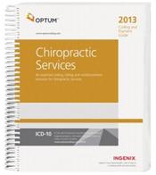 Coding and Payment Guide 2013: Chiropractic Services. An Essential Coding, Billing and Reimbursement Resource for Chiropractic Services