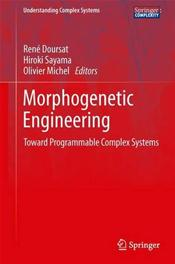 Morphogenetic Engineering: Toward Programmable Complex Systems