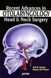 Recent Advances in Otolaryngology: Head and Neck Surgery