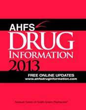 American Hospital Formulary Service (AHFS) Drug Information 2013