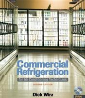 Commercial Refrigeration for Air Conditioning Technicians. Text with CD-ROM for Windows