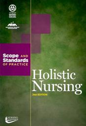 Holistic Nursing: Scope and Standards of Practice