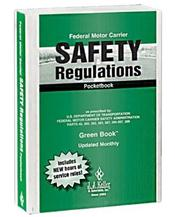 Federal Motor Carrier Safety Regulations (FMCSRs) Pocketbook. Green Book Updated Monthly
