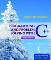 Programming and Problem Solving with C++. Comprehensive Edition. Text with Access Code