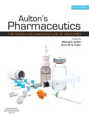 Aulton's Pharmaceutics: The Design and Manufacture of Medicines