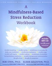 Mindfulness-Based Stress Reduction Workbook. A Self-Help Workbook. Text with MP3 CD-ROM