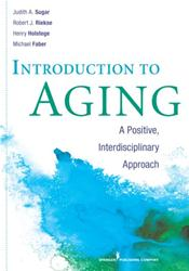 Introduction to Aging: A Positive, Interdisciplinary Approach
