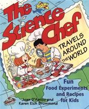 Science Chef Travels Around the World: Fun Food Experiments and Recipes for Kids