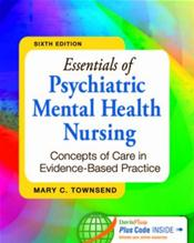 Essentials of Psychiatric Mental Health Nursing: Concepts of Care in Evidence-Based Practice. Text with Access Code