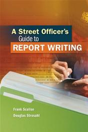 Street Officer's Guide to Report Writing. Text with Access Code