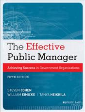 Effective Public Manager: Achieving Success in a Government Organizations