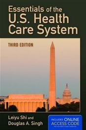 Essentials of the U.S. Health Care System. Text with Access Code