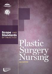 Plastic Surgery Nursing: Scope and Standards of Practice