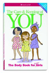 Care and Keeping of You: The Body Book for Younger Girls. Revised