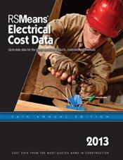 RSMeans Electrical Cost Data 2013: Up-to-date Data for the Latest Electrical Porducts, Materials, and Methods
