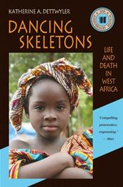 Dancing Skeletons: Life and Death in West Africa. 20th Anniversary Edition
