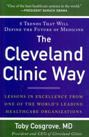Cleveland Clinic Way: Lessons in Excellence from One of the World's Leading Health Care Organizations