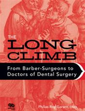 Long Climb: From Barber-Surgeons to Doctors of Dental Surgery