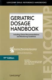 Geriatric Dosage Handbook: Including Clinical Recommendations and Monitoring Guidelines 2014