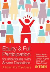 Equity & Full Participation for Individuals with Severe Disabilities: A Vision for the Future