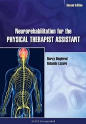 Neurorehabilitation for the Physical Therapist Assistant. Text with Access Code