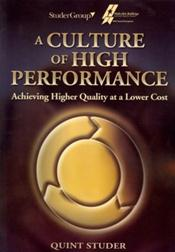 Culture of High Performance: Achieving Higher Quality at a Lower Cost