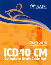 ICD-10-CM Complete Draft Code Set 2014: Clinical Modifications