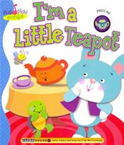 I'm a Little Teapot. Board Book. Sing n Play Songs