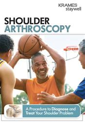 Shoulder Arthroscopy: A Procedure to Diagnose and Treat Your Shoulder Problem Booklet