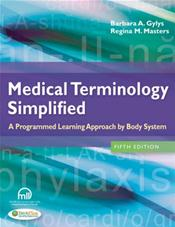 Medical Terminology Simplified: A Programmed Learning Approach to Body Systems. Text with Access Code