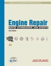 NATEF Standards Job Sheets: Engine Repair (A1). Updated to the 2013 NATEF MLR/AST/MAST Task Lists