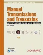 Natef Standards Job Sheets: Manual Transmissions and Transaxles (A3). Updated to the 2013 NATEF MLR/AST/MAST Task Lists