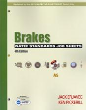 NATEF Standards Job Sheets: Brakes (A5). Updated to the 2013 NATEF MLR/AST/MAST Task Lists