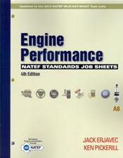 NATEF Standards Job Sheets: Engine Performance (A8). Updated to the 2013 NATEF MLR/AST/MAST Task Lists