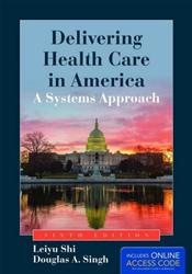 Delivering Health Care in America: A Systems Approach. Text with Access Code