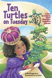 Ten Turtles on Tuesday: A Story for Children About Obsessive Compulsive Disorder