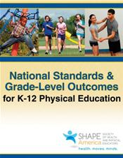 National Standards and Grade-Level Outcomes for K-12 Physical Education