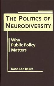 Politics of Neurodiversity: Why Public Policy Matters