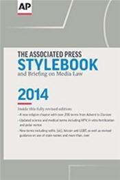 AP (Associated Press) Stylebook: And Briefing on Media Law 2014
