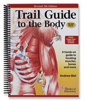 Trail Guide to the Body: A Hand-on Guide to Locating Muscles, Bones and More. Text with Web-based Video Image
