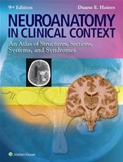Neuroanatomy in Clinical Context: An Atlas of Structures, Sections, Systems, and Syndromes. Text with Access Code
