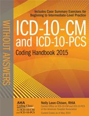 ICD-10-CM and ICD-10-PCS Coding Handbook 2015: Without Answers