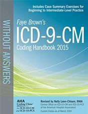 1CD-9-CM 2015 Coding Handbook: Without Answers. 2015 Revised Edition