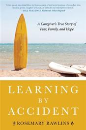 Learning by Accident: A Caregiver's True Story of Fear, Family, and Hope