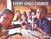 State of the World's Children: 2014 in Numbers: Every Child Counts - Revealing Disparities, Advancing Children's Rights